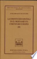 La Constitución española en el ordenamiento comunitario europeo