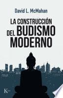 La construcción del budismo moderno