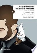 La construcción del enano fascista