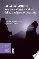 La convivencia: fuentes arábigo-islámicas del humanismo renacentista