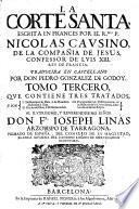 La corte santa escrita en Frances ... traducida en Castellano ... Quarta y ultuma impression