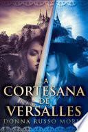La cortesana de Versalles