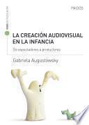 La creación audiovisual en la infancia
