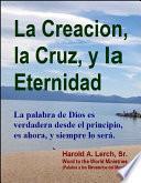 La Creacion, la Cruz, y la Eternidad