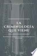 La Criminología que viene. Resultados del I Encuentro de Jóvenes Investigadores en Criminología