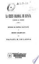 La crisis colonial de España (1868 a 1898)