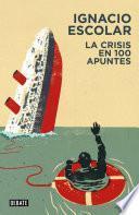 La crisis en 100 apuntes (Libros para entender la crisis)