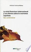 La crisis financiera internacional y sus efectos sobre la economía española: Seis conferencias