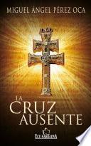 La cruz ausente