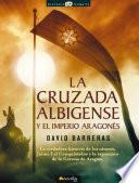 La cruzada Albigense y el Imperio aragonés