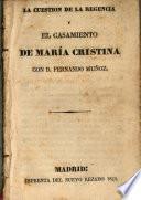 La cuestión de la Regencia y el casamiento de María Critina con D. Fernando Muñoz