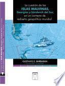 La cuestión de las Islas Malvinas, Georgias y Sándwich del Sur