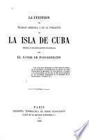 La cuestion del trabajo agricola y de la poblacion en la isla de Cuba
