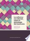 La cultura y sus efectos sobre la psicología del mexicano