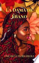 La Dama de Ébano (Africa del Romance, #2)