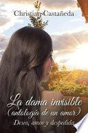 La Dama Invisible (Antología De Un Amor)