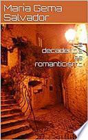 La decadencia es romanticismo