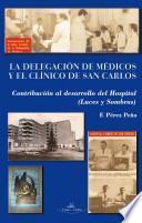 La delegación de médicos y el Clínico de San Carlos