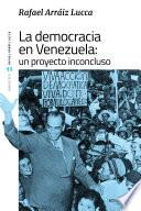 La democracia en Venezuela: un proyecto inconcluso