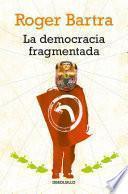 La democracia fragmentada