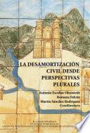 La desamortización civil desde perspectivas plurales