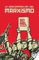 La descomposición del marxismo