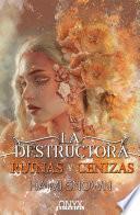 La Destructora, ruinas y cenizas