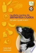 La dieta canina de alimentos crudos