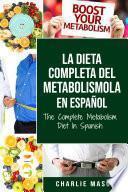 La dieta completa del Metabolismo En español/ The Complete Metabolism Diet In Spanish