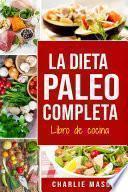 La Dieta Paleo Completa Libro de cocina En Español/The Paleo Complete Diet Cookbook In Spanish (Spanish Edition)