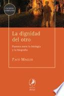 La dignidad del otro/ The dignity of other