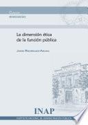 La dimensión ética de la función pública