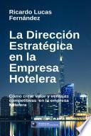 La Dirección Estratégica en la Empresa Hotelera