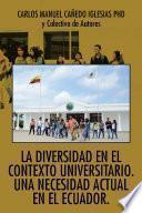 La diversidad en el contexto universitario. Una necesidad actual en el Ecuador.