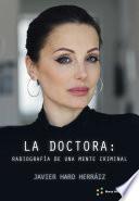 LA DOCTORA: RADIOGRAFÍA DE UNA MENTE CRIMINAL