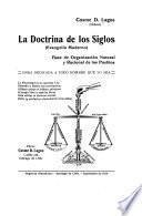 La doctrina de los siglos (evangelio moderno) base de organización natural y racional de los pueblos: obra dedicado a todo hombre oue lo sea ...