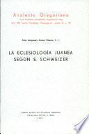 La eclesiología juanea según E. Schweizer