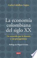 La economía Colombiana del siglo XX