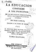 La educacion conforme a los principios de la religion christiana ...