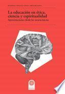 La educación en ética, ciencia y espiritualidad