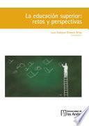 La educación superior: retos y perspectivas