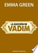 La elección de Vadim
