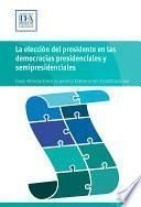 La elección del presidente en las democracias presidenciales y semipresidenciales