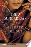 La emperatriz del sol (Trilogía Taj Mahal 2)