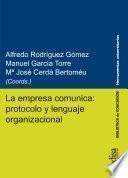 La empresa comunica: protocolo y lenguaje organizacional