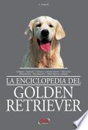 La enciclopedia del golden retriever