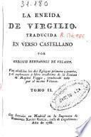 La Eneida de Virgilio, traducida en verso castellano por Gregorio Hernández de Velasco ...