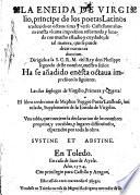 La Eneida trad. en octava rima y verso Castellano, (por Gregorio Hernandez de Velasco) ... Las dos eglogas de Virgilio ... de Mapheo Veggio intitulado supplemento de la Eneida de Virgilio (etc.)
