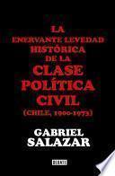 La enervante levedad histórica de la clase política civil de Chile