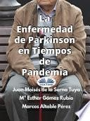 La Enfermedad De Parkinson En Tiempos De Pandemia
